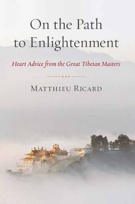 On the Path to Enlightenment: Heart Advice from the Great Tibetan Masters (Paperback)