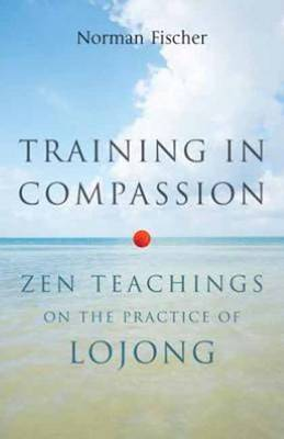 Training in Compassion: Zen Teachings on the Practice of Lojong (Paperback)