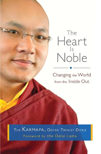 The Heart Is Noble: Changing the World from the Inside Out (Paperback)