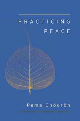 Practicing Peace (Shambhala Pocket Classic) (Paperback)