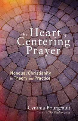 The Heart Of Centering Prayer (Paperback)