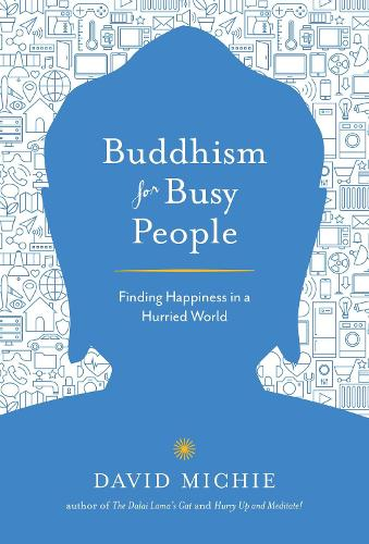Buddhism for Busy People: Finding Happiness in a Hurried World (Paperback)