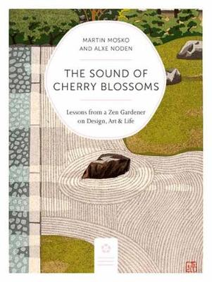 Sound of Cherry Blossoms: Zen Lessons from the Garden on Contemplative Design (Paperback)
