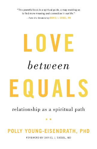 Love between Equals: Relationship as a Spiritual Path (Paperback)