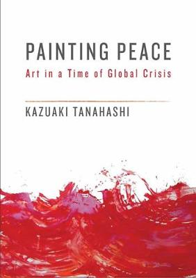 Painting Peace: Art in a Time of Global Crisis (Paperback)