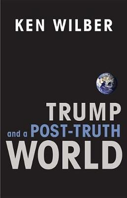 Trump and a Post-Truth World (Paperback)
