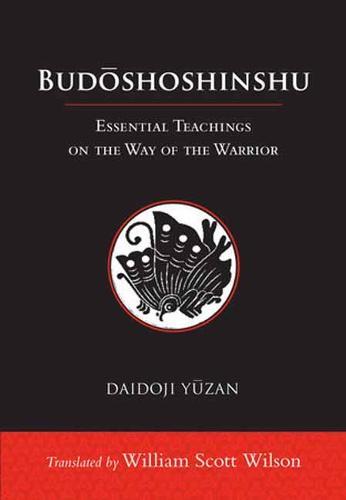 Budoshoshinshu: Essential Teachings on the Way of the Warrior (Hardback)