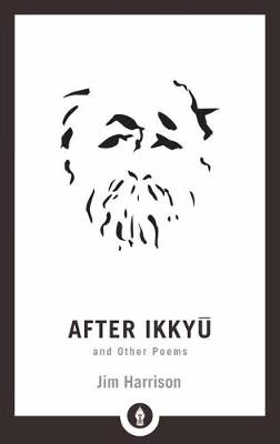 After Ikkyu and Other Poems - Shambhala Pocket Library (Paperback)