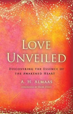 Love Unveiled: Discovering the Essence of the Awakened Heart (Paperback)
