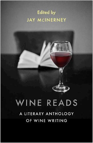 Wine Reads: A Literary Anthology of Wine Writing (Paperback)
