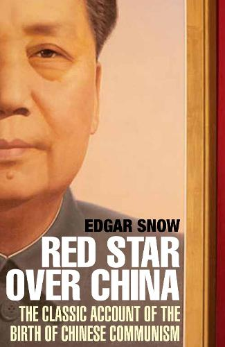 Red Star Over China: The Classic Account of the Birth of Chinese Communism (Paperback)