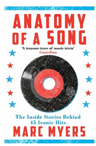 Anatomy of a Song: The Inside Stories Behind 45 Iconic Hits (Paperback)