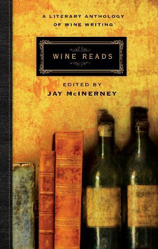 Wine Reads: A Literary Anthology of Wine Writing (Hardback)