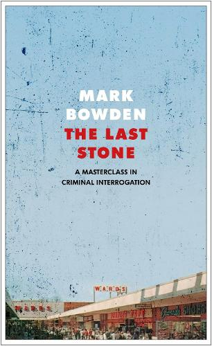 The Last Stone: A Masterclass in Criminal Interrogation (Hardback)