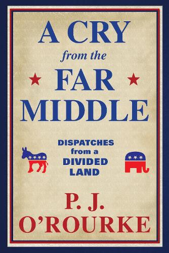 A Cry From the Far Middle: Dispatches from a Divided Land (Hardback)