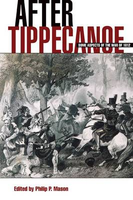 After Tippecanoe: Some Aspects of the War of 1812 (Paperback)