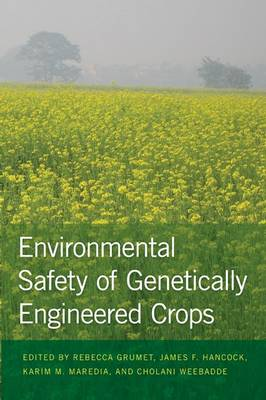 Environmental Safety of Genetically Engineered Crops (Hardback)