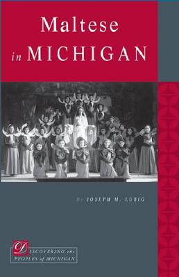 Maltese in Michigan - Discovering the Peoples of Michigan (Paperback)