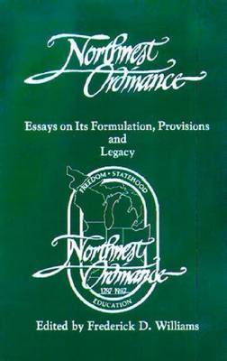 The Northwest Ordinance: Essays on Its Formulation, Provisions, and Legacy (Paperback)