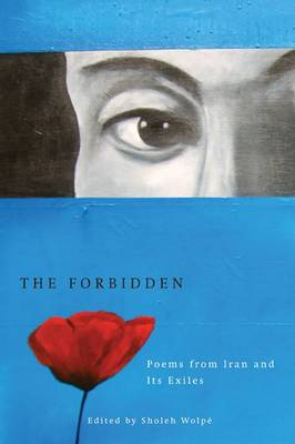 The Forbidden: Poems from Iran and Its Exiles (Paperback)