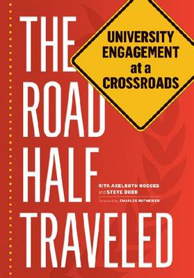 The Road Half Traveled: University Engagement at a Crossroads (Paperback)