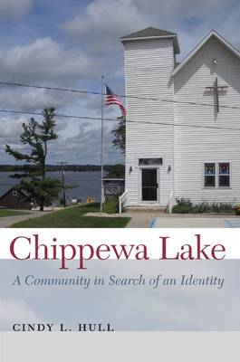 Chippewa Lake: A Community in Search of an Identity (Paperback)