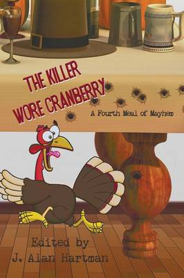 The Killer Wore Cranberry: A Fourth Meal of Mayhem (Paperback)