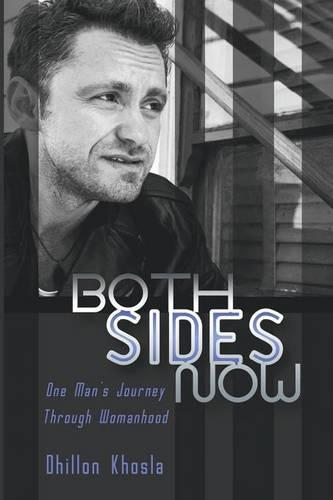 Both Sides Now: One Man's Journey Through Womanhood (Paperback)