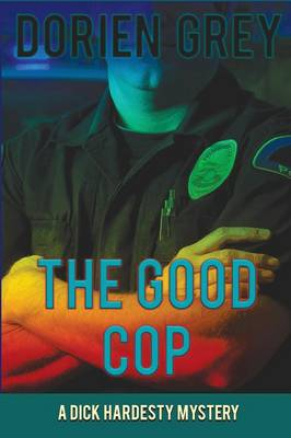 The Good Cop (a Dick Hardesty Mystery, #5) (Paperback)