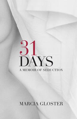 31 Days: A Memoir of Seduction (Paperback)