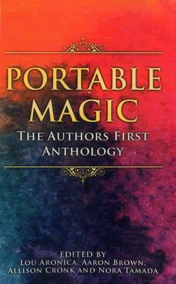 Portable Magic: The Authorsfirst Anthology (Paperback)