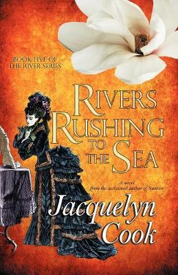 Rivers Rushing to the Sea (Paperback)