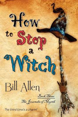 How to Stop a Witch - Journals of Myrth (Paperback)
