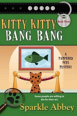 Kitty Kitty Bang Bang - Pampered Pets Mysteries (Paperback)