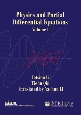 Physics and Partial Differential Equations: Volume 1 (Paperback)