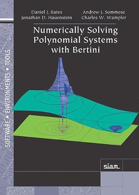 Numerically Solving Polynomial Systems with Bertini - Software, Environments and Tools (Paperback)