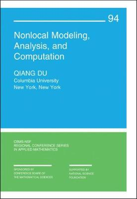 Nonlocal Modeling, Analysis, and Computation - CBMS-NSF Regional Conference Series in Applied Mathematics (Paperback)