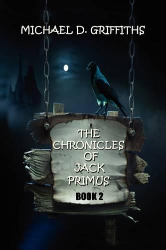 The Chronicles of Jack Primus: Book 2 (Paperback)