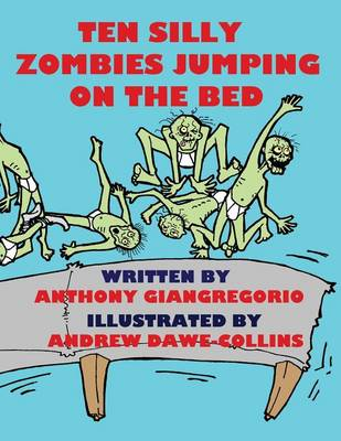 Ten Silly Zombies Jumping On The Bed (Paperback)