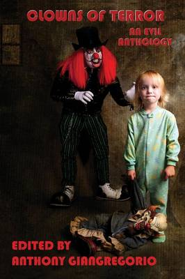 Clowns of Terror: An Evil Anthology (Paperback)
