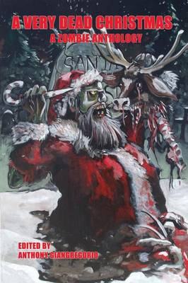 A Very Dead Christmas: A Zombie Anthology (Paperback)
