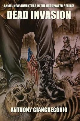 Dead Invasion (Deadwater Series Book 11) - Deadwater 11 (Paperback)