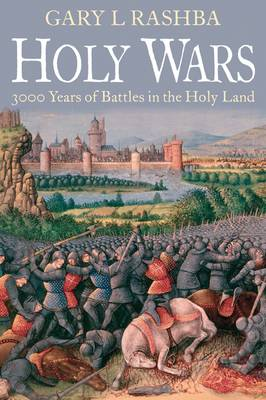 Holy Wars: 3000 Years of Battles in the Holy Land (Hardback)