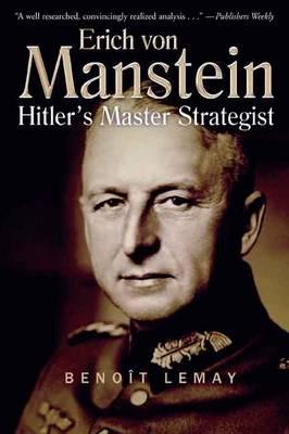Erich Von Manstein: Hitler'S Master Strategist (Paperback)