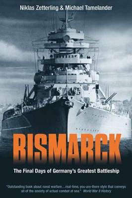 Bismarck: The Final Days of Germany's Greatest Battleship (Paperback)