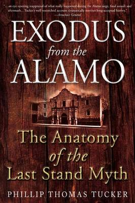 Exodus from the Alamo: The Anatomy of the Last Stand Myth (Paperback)