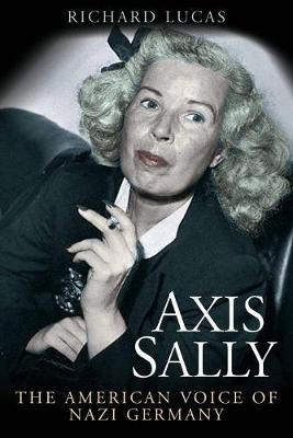 Axis Sally: The American Voice of Nazi Germany (Paperback)