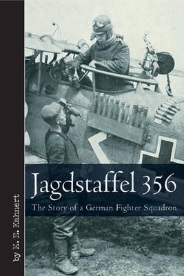 Jagdstaffel 356: The Story of a German Fighter Squadron (Hardback)