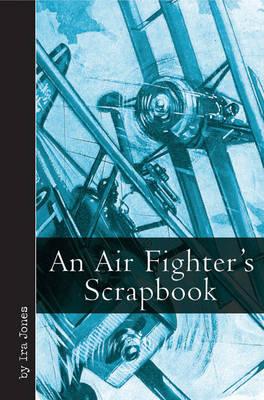 An Air Fighter's Scrapbook (Hardback)