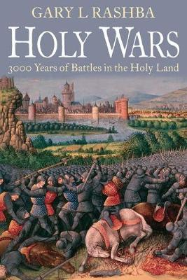 Holy Wars: 3000 Years of Battles in the Holy Land (Paperback)